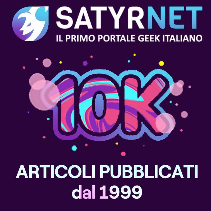 Complimenti! Questo è il decimillesimo articolo su Satyrnet!