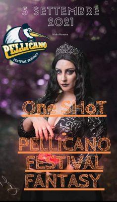 Pellicano Festival Fantasy ONe SHoT 2021