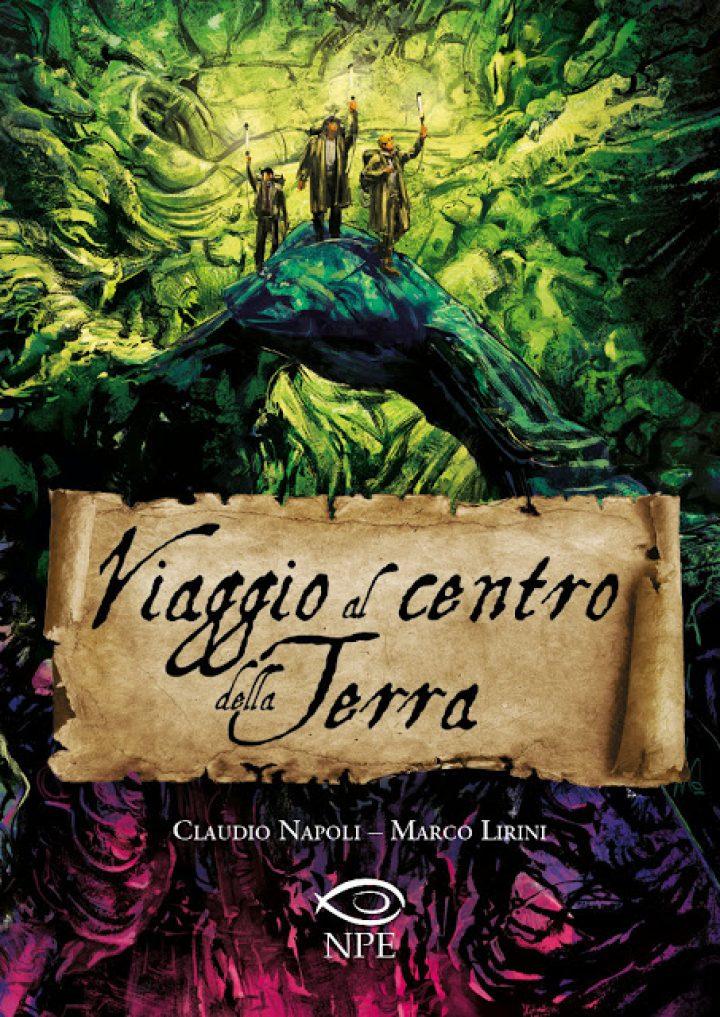 Dal romanzo fantastico di Jules Verne, uno straordinario viaggio a fumetti nelle profondità del mondo