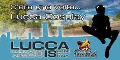 C'era una volta Lucca Cosplay