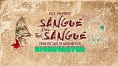 SANGUE DEL TUO SANGUE: LA GRAPHIC NOVEL SUL BRIGANTAGGIO