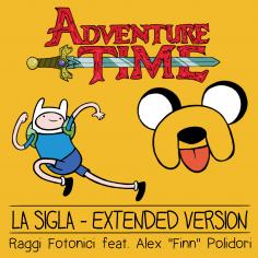"ADVENTURE TIME – Raggi Fotonici feat. Alex ""Finn"" Polidori"