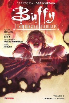 CERCHIO DI FUOCO:il quarto volume del reboot a fumetti di BUFFY esce giovedì 13 maggio