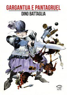 «Gargantua e Pantagruel» nelle splendide tavole di Dino Battaglia