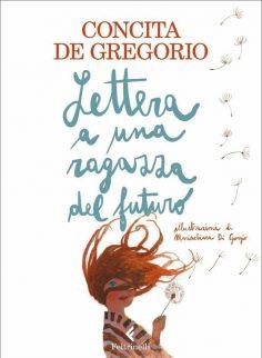 Concita De Gregorio. Lettera a una ragazza del futuro