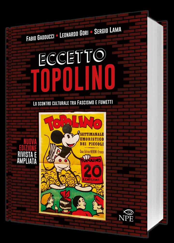 Eccetto Topolino ritorna in una nuova edizione rivista e ampliata.