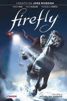 FIREFLY vol. 3 – IN FUGA DAL PASSATO – il 18 marzo 2021 esce il terzo volume del sequel a fumetti di Firefly