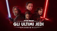 Star Wars Episodio VIII – Gli Ultimi Jedi… in 8 punti
