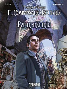 """MAURIZIO DE GIOVANNI presenta """"IL COMMISSARIO RICCIARDI. PER MANO MIA"""", il nuovo volume a fumetti"""