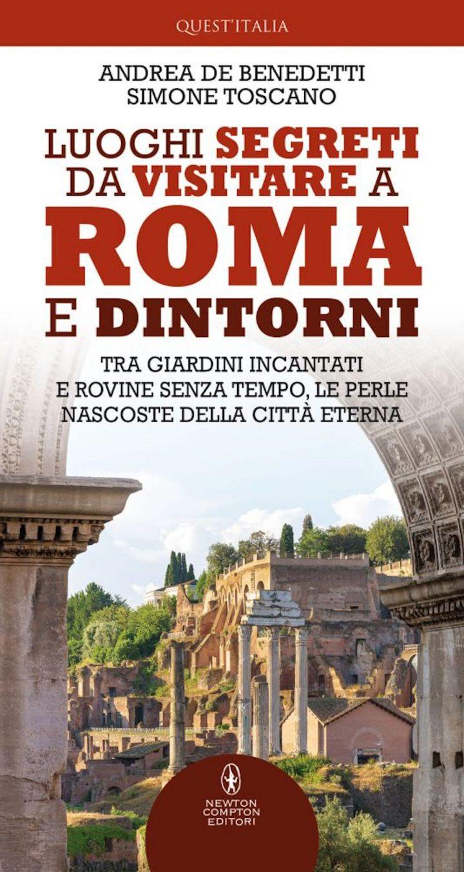 Luoghi segreti da visitare a Roma e dintorni