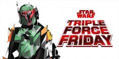 Star Wars: Triple Force Friday