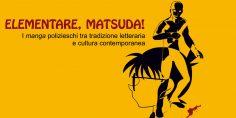 Elementare, Matsuda!