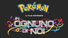 """Il film di animazione dei Pokemon: """"In ognuno di Noi"""" è finalmente disponibile!"""