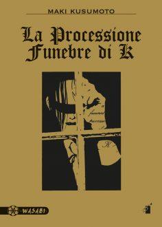 LA PROCESSIONE FUNEBRE DI K: IL CAPOLAVORO DI MAKI KUSUMOTO disponibile in Italia dall'8 luglio