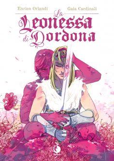 La Leonessa di Dordona di Enrico Orlandi e Gaia Cardinali
