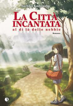 La città incantata : Il ventennale col libro originale del film Studio Ghibli