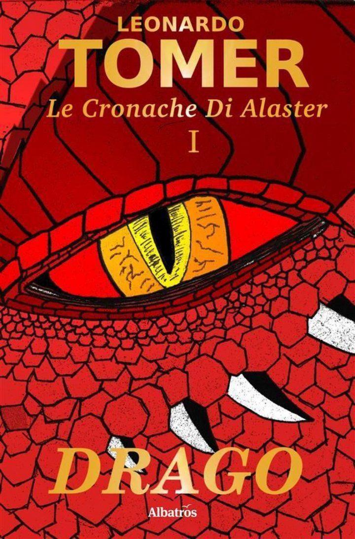 Le Cronache di Alaster vol. I: Drago di Leonardo Tomer