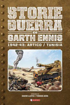 LE STORIE DI GUERRA DI GARTH ENNIS: il terzo volume della collezione in uscita giovedì 18 luglio