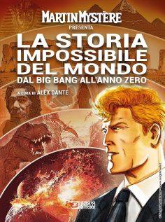 MARTIN MYSTÈRE presenta LA STORIA IMPOSSIBILE DEL MONDO. DAL BING BANG ALL'ANNO ZERO