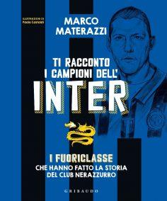 Marco Materazzi Ti racconto i campioni dell'Inter