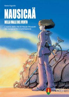 Nausicaä della Valle del vento – L'opera della vita di Hayao Miyazaki