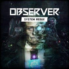 Observer: System Redux – in versione fisica il 16 luglio