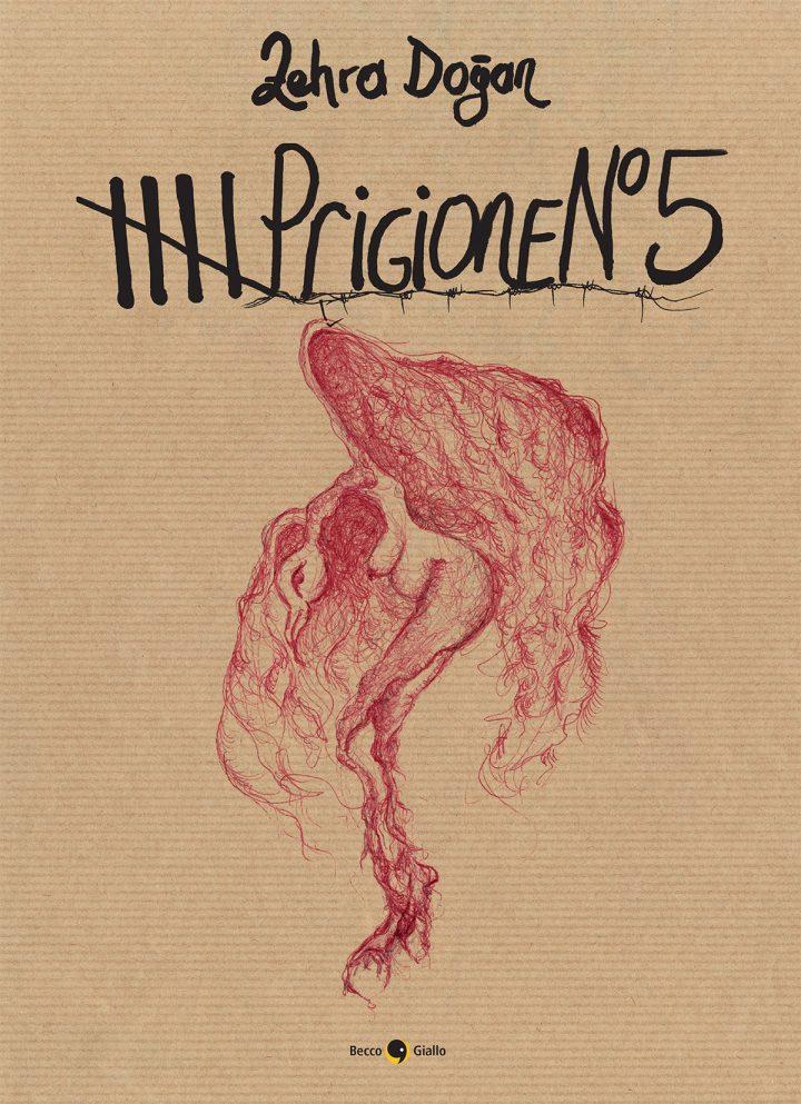 Giovedì in libreria – Prigione numero 5 di Zehra Doğan