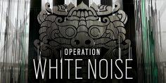 Tom Clancy's Rainbow Six Siege: Operazione White Noise