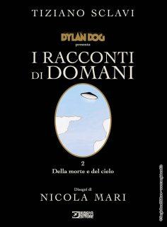 """DYLAN DOG presenta """"I RACCONTI DI DOMANI. DELLA MORTE E DEL CIELO"""""""
