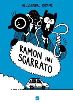 Edizioni BD presenta Ramon hai sgarrato