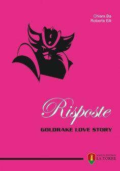 RISPOSTE  Goldrake Love Story