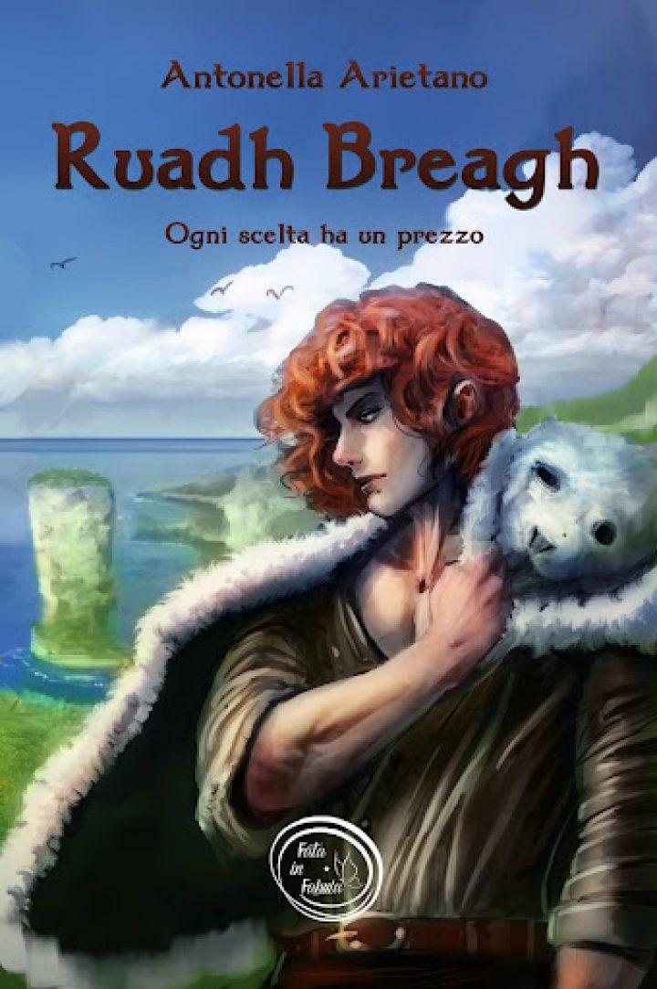 Ruadh Breagh – Ogni scelta ha un prezzo di Antonella Arietano.