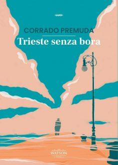Trieste senza bora di Corrado Premuda