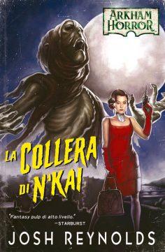 Arkham Horror – La Collera di N'Kai di Josh Raynolds