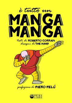 """Arriva il 10 luglio """"è tutto un Manga Manga"""""""
