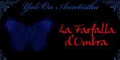 La Farfalla d'Ombra