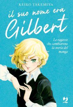 Il Suo Nome era Gilbert – Le ragazze che cambiarono la storia del manga