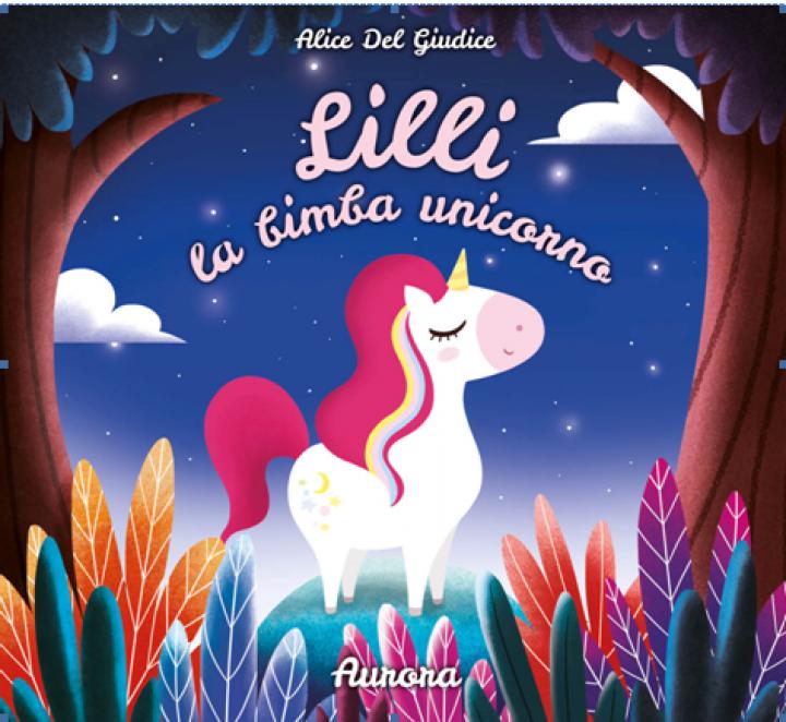 Lilli la bimba unicorno – Aurora
