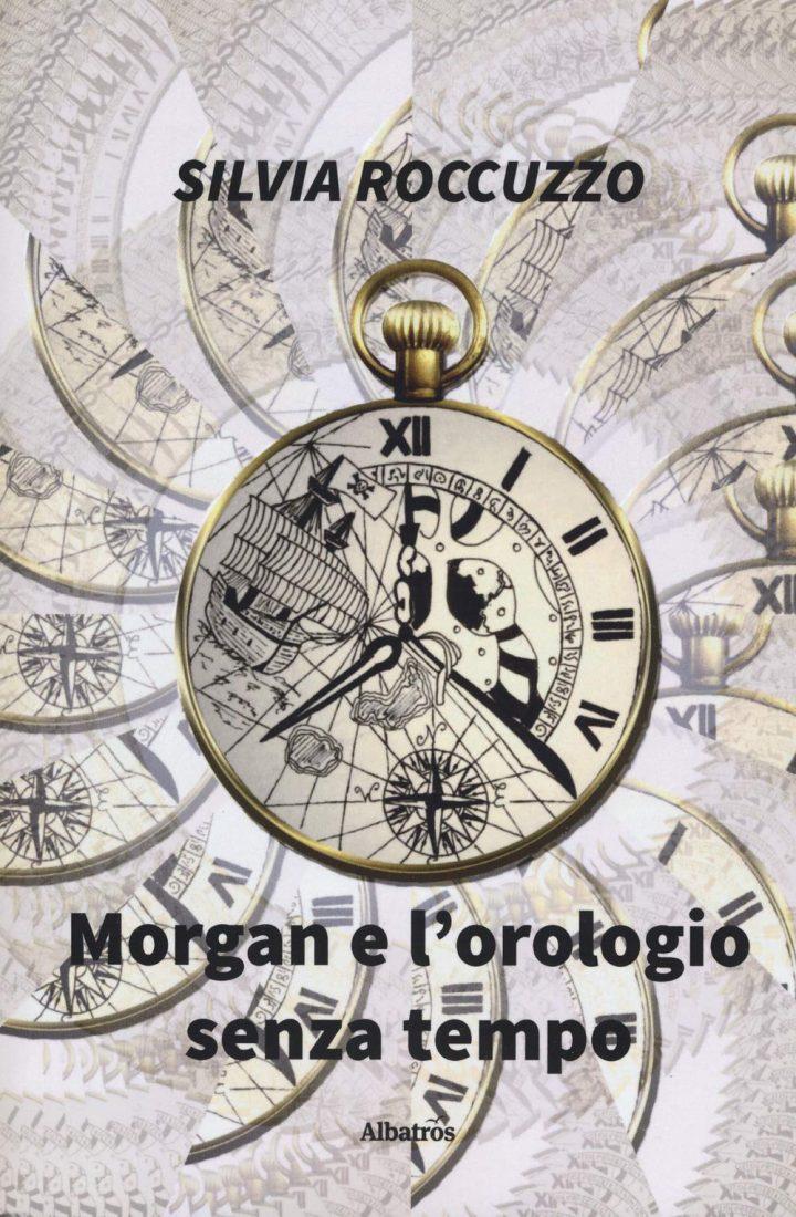 Morgan e l'orologio senza tempo di Silvia Roccuzzo