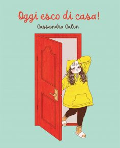 Oggi esco di casa! In libreria, la raccolta di Cassandra Calin