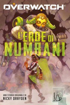 OVERWATCH  L'eroe di Numbani  di Nicky Drayden