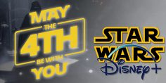Lo Star Wars Day secondo Disney+