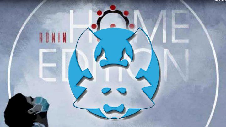 "Ronin ""Home edition"" a tema Covid_19"