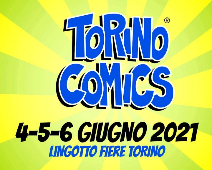 Torino Comics torna dal 4 al 6 giugno 2021