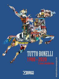 Tutto Bonelli 1980-2020. L'era moderna